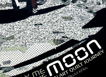 Fly Me to the Moon: An Art Quilt Journey Pre-order